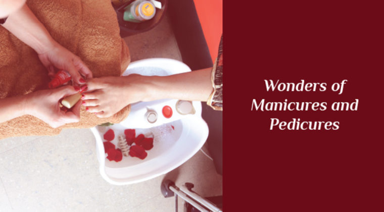 Know the wonders of marvellous manicures and pleasant pedicures