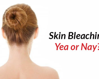Skin bleaching: a yea or nay?